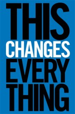 This Changes Everything - Naomi Klein - Penguin 2014
