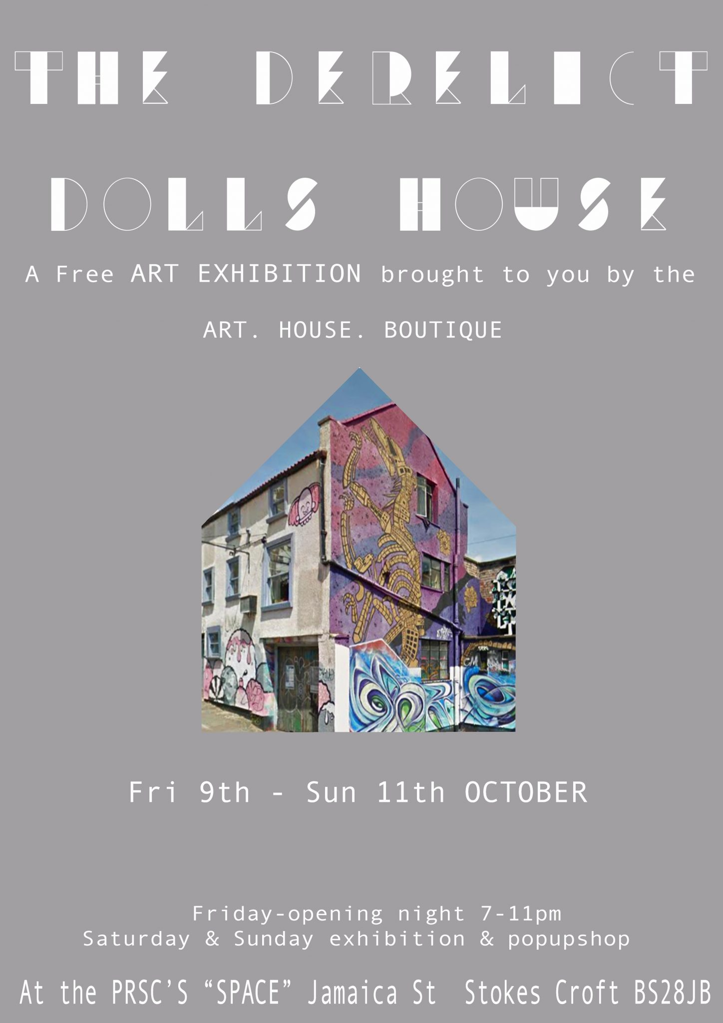 Derelict Dolls House – 9 to 11 October.