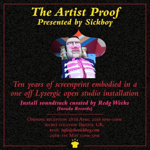 The Artist Proof presented by Sickboy 29 April – 1st May