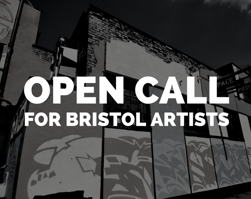 OPEN CALL FOR BRISTOL ARTISTS