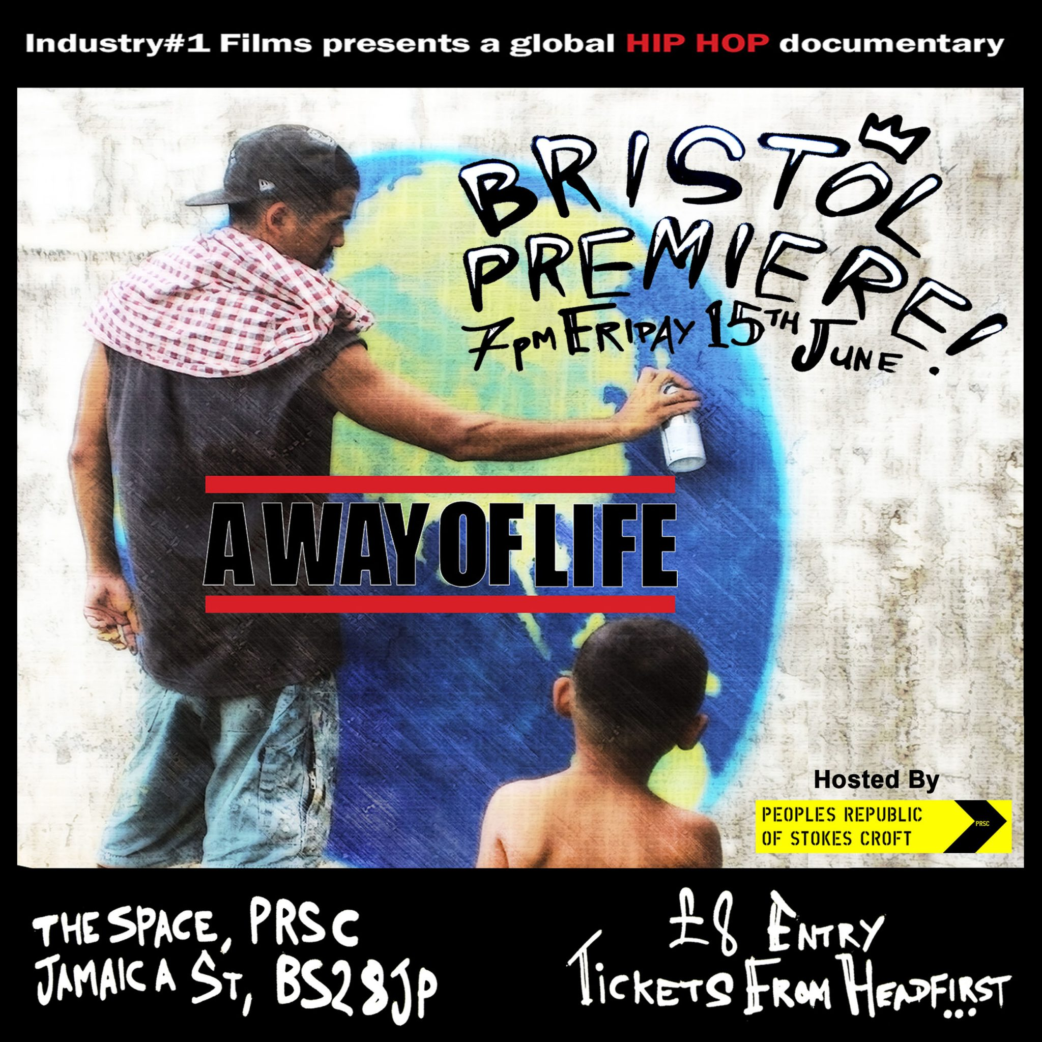"A cinematic journey through the world of global Hip Hop. ""Hip hop is a basic attitude against oppression, the attitude that my voice isn't being heard, and I'm going make my voice heard no matter what, that goes across all races of people, all cultures"" - KRS-One (USA) PRSC and Industry#1 Films present the Bristol premiere screening of A Way of Life - a documentary celebrating global Hip Hop culture. With a DJ dropping beats, b-boys and b-girls cutting shapes, and paint spattered graff writers drawing on the walls, this night will be a joyous Bristol flavoured celebration of all things Hip Hop. Places limited so book early. About the movie: 'A Way Of Life' gives prominence to a culture that has gone beyond music, providing an accessible platform of expression for millions of people across the globe. Shot over a span of two years in 15 locations worldwide 'A Way Of Life' explores Hip-Hop culture from music to graffiti, beat boxing and break-dancing. The film charts Hip-Hop's progression through it's near 40 year existence from an underground subculture of New York ""Bronx"", Highlights include Brazilian artist Emicida being arrested for performing his social, political song HipHop; the Ghanaian Hip Life scene; and Hip Hop being used to teach English and life skills in Cambodia. Interviews include up and coming as well as established artists such as KRS One (USA), Skinnyman (UK), Jeru The Damaja (USA), Marcelo D2 (Brazil), Lord Finesse (USA) & Big Narstie (UK) illustrating their talent, background & the socio-cultural environments that influence their music. ""A Way Of Life is a life-affirming look at the origins & universality of hip-hop culture. The editing style & interview settings match the boot-strap nature of hip-hop itself. It is an education for the new arrivals to the scene & a heart-warming re-acquaintance for the long-time aficionados. It captures the love."" Whizz - London ""The most insightful and beautifully shot piece of film making on Hip Hop culture I have come across"" Wordplay Magazine ""Definitely needs to be seen"" Mys Diggi aka Mystro ""A new documentary seeks to shed light on the evolution of the culture into a worldwide consciousnesses"" XXL Magazine Featured Countries Australia / Brazil / Cambodia / Cuba / Denmark / Egypt / France / Germany / Ghana / India / Japan / Malaysia / Netherlands / Norway / Poland / Spain / Switzerland / Syria / UK / USA Featured Artists Big Narstie / Skinnyman / Masta Ace / Foreign Beggars / Jeru The Damaja / Stig of the Dump / Dead Prez (M1) / Krs One / Lord Finesse / Reverie / Gavlyn / Saigon / Marcelo D2 / Homeboy Sandman / Onyx / Doppelgangaz / Joe Flizzow / Sona One / Brainpower / Omar Offendum / Shay Rock (Maikal X) / Felix De Luca (Verb Ink) / King I Devine / Tommy Tee / Don Martin / Smith N Smart / VNM / Steffe La Cheffe / The Narcicyst / Bobbito Garcia / Emicida & many more... Biographies Industry #1 Industry #1 is an independent production company that uses film, music and art to entertain, inspire and educate its audience. Began in 2006 as an online platform to launch and promote artists from around the globe. The website showcased global Hip-Hop talent, featuring interviews & live reviews, before expanding to curate their own films and events. In 2013 Industry Number1 put together a number of global Hip Hop festivals in London and Geneva, Switzerland. The project took its present guise in 2012 as filming began for 'A Way Of Life' Global Hip Hop documentary. Shibe Alawiye (Director, Producer, Editor) Shibe Alawiye has been working in film production and broadcast for almost a decade, beginning his career as runner at Crow TV. He then went on to created his own production company Camerashai providing filming and editing services for films, documentaries and promos. Shibe was an editor for the BBC at Bestival and won Best Newcomer Award in 2006 at the Portobello Film Festival for his short film Our Fate, which led him on to creating, editing and producing the feature length documentary ""Makers Our Story"" released in both the US and UK. Andre Hopkin (Producer, Writer, Researcher Andre's background is predominantly marketing, promotion and analytics. His journey started with a BA in Computer Science achieved at the Polytechnical University College in Stavanger. He then developed web based marketing and e- commerce solutions for various companies focusing with sales and analytics. In the last couple of years Andre has been setting up the Industry #1 site whilst filming at various events and festivals that have contributed to 'A Way Of Life' Global Hip-Hop documentary."