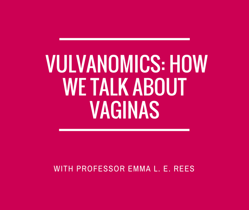 Vulvanomics – How We Talk About Vaginas