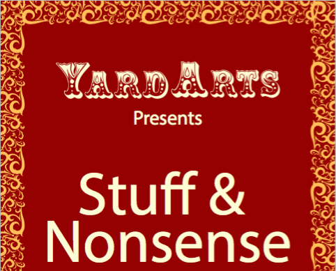 CANCELLED – YardArts presents: Stuff & Nonsense – to be rescheduled