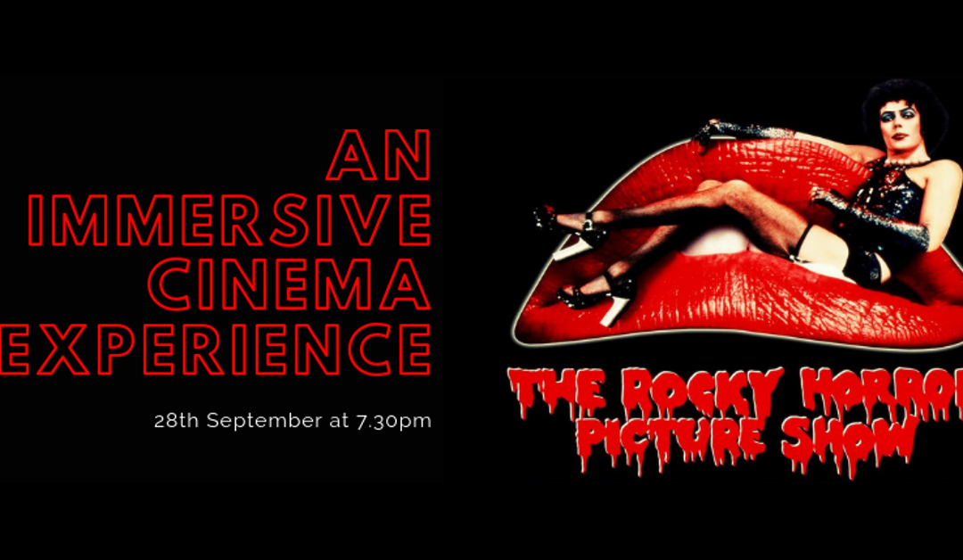 An immersive cinema experience: Rocky Horror Picture Show