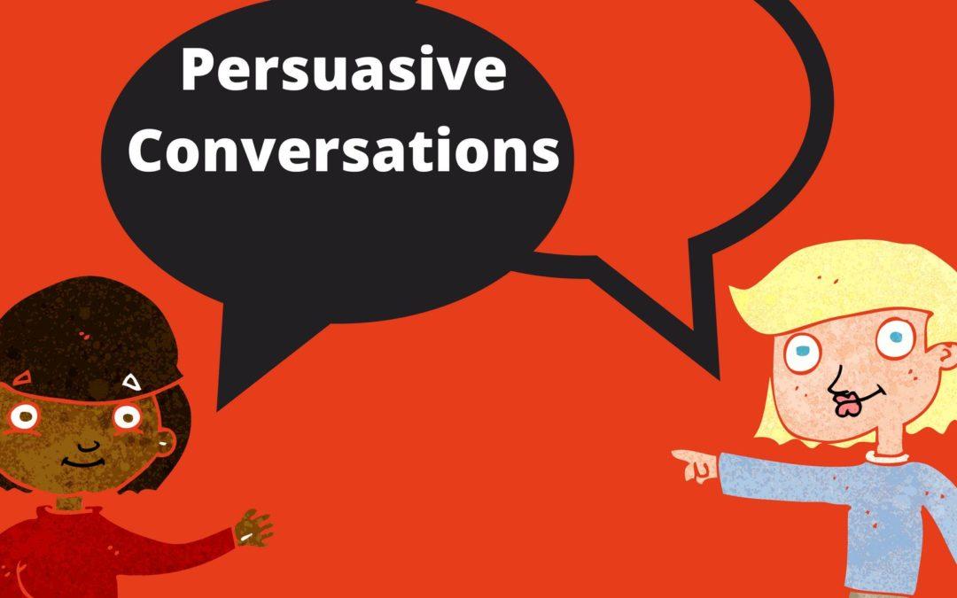 Persuasive Conversations