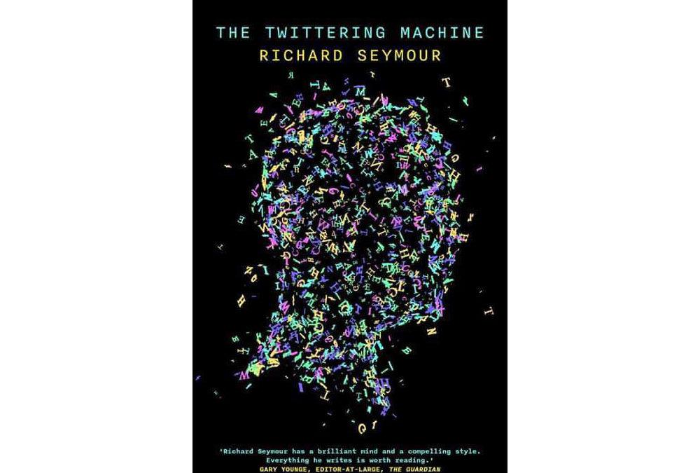 The Twittering Machine: Bristol Launch w/ Richard Seymour