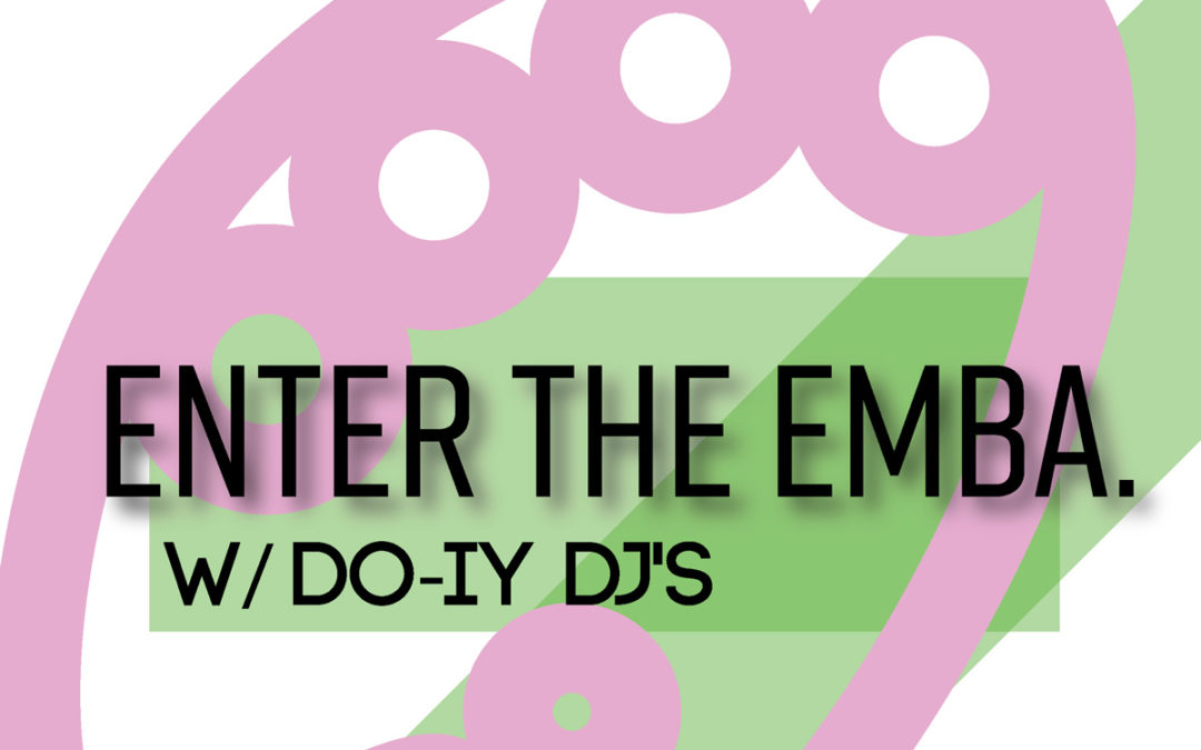 POSTPONED: Enter the EMBA w/ Do-IY