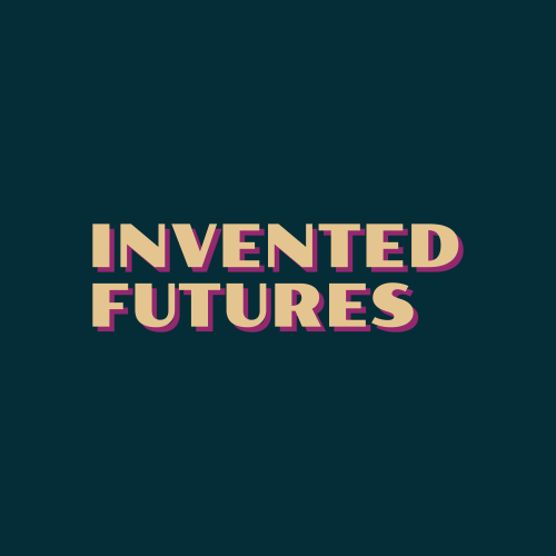 Invented Futures: Speculation, Visionaries and Modern Mythologies