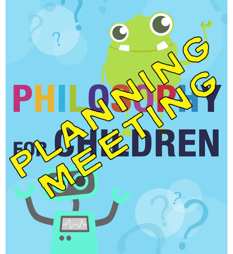Philosophy for Children in Bristol? Planning Meeting